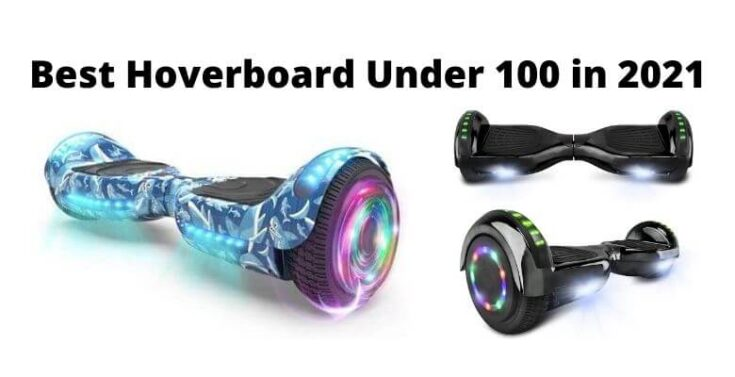 Best Hoverboard Under 100 in 2021
