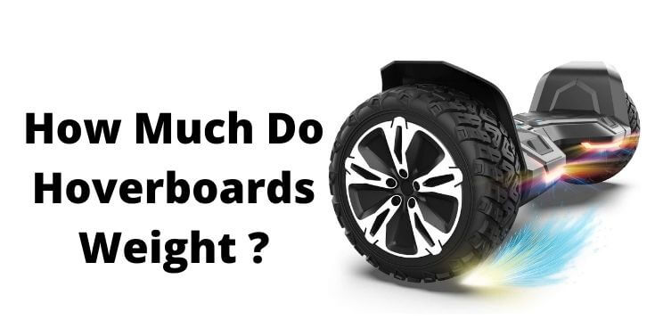 How Much Do Hoverboards Weight