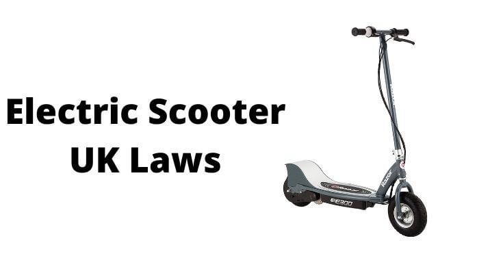 Electric Scooter UK Laws 2021
